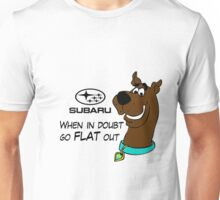 Subaru Scooby Doo - When in Doubt go FLAT out! Unisex T-Shirt