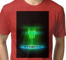 STOP in the name of the law - famous last words Tri-blend T-Shirt