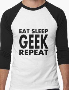 Eat Sleep Geek Repeat Men's Baseball ¾ T-Shirt