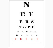 Never Stop Chasing Your Dream Eye Chart Unisex T-Shirt