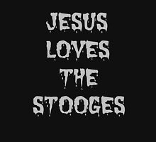 JESUS LOVES THE STOOGES Unisex T-Shirt