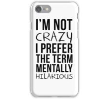 Mentally Hilarious iPhone Case/Skin