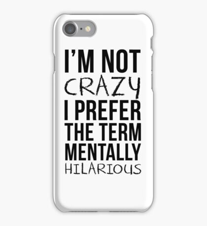 Mentally Hilarious iPhone Case/Skin