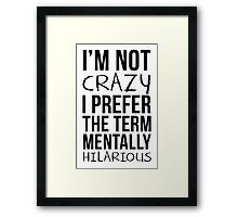 Mentally Hilarious Framed Print