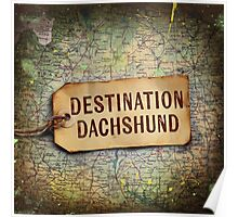 Destination Dachshund Square Poster
