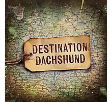 Destination Dachshund Square Photographic Print
