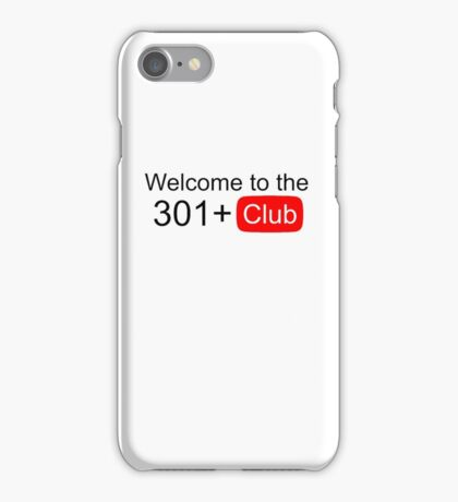 Welcome to the 301+ club iPhone Case/Skin