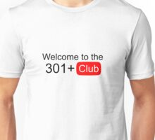 Welcome to the 301+ club Unisex T-Shirt