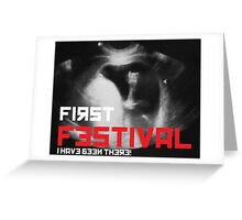 First Festival - I Have been there! Greeting Card