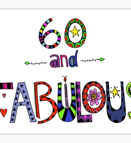 60 and Fabulous 60th Birthday Sticker