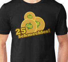 Twentyyy Fiive Schmeeckllleeees! Unisex T-Shirt
