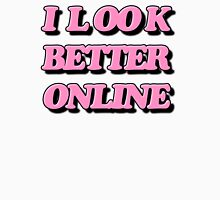 I look better online Womens Fitted T-Shirt
