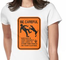 FRIENDLY DOG NOT DANGEROUS (BE CAREFUL) SIGN Womens Fitted T-Shirt