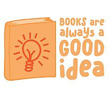 BOOKS are always a good idea! Photographic Print