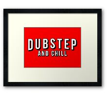 Dubstep and Chill Framed Print