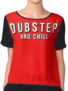 Dubstep and Chill Chiffon Top