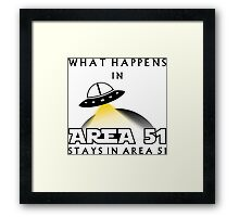 It stays in Area 51 Framed Print