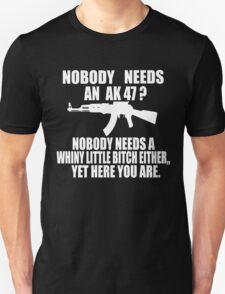 NoBody Needs An AK47 T-Shirt