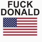 Fuck Donald Trump  by Originalwork