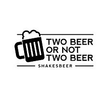 Funny Two Beer or Not Two Beer Photographic Print