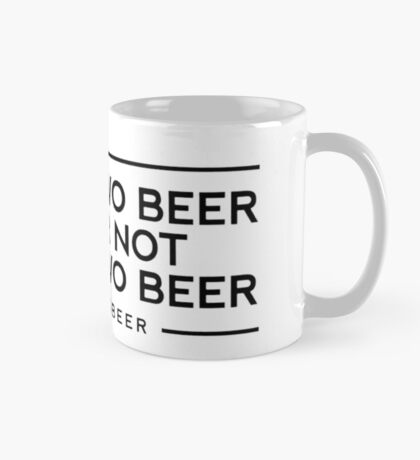 Funny Two Beer or Not Two Beer Mug