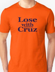 Lose with Cruz T-Shirt