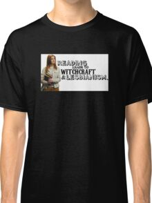 Reading leads to lesbianism Classic T-Shirt