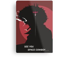 See You Space Cowboy - Spike Metal Print