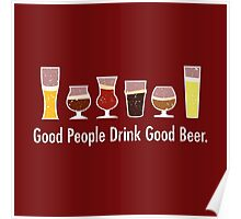 Good People Drink Good Beer Poster