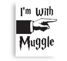 I'm with Muggle Canvas Print
