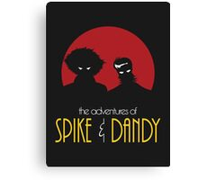 The Adventures of Spike & Dandy Canvas Print