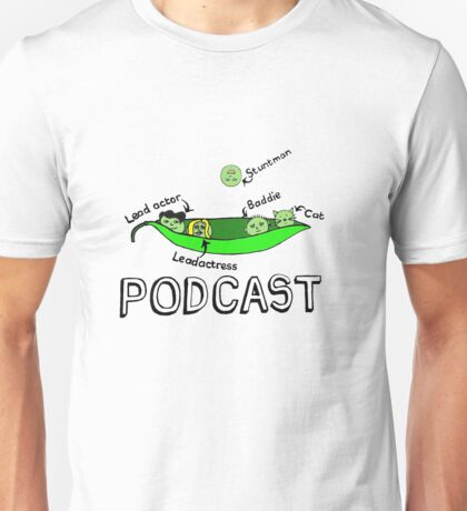PODCAST! Unisex T-Shirt