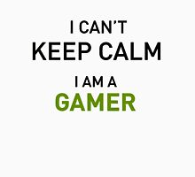 I Cant Keep Calm I Am A Gamer T-Shirt