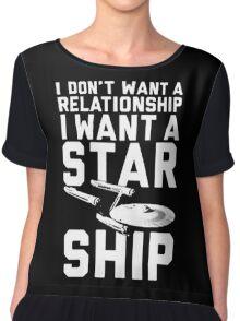 I want a Star ship not a relationship Chiffon Top