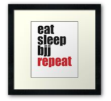 Eat Sleep BJJ Repeat (Brazilian Jiu Jitsu)  Framed Print