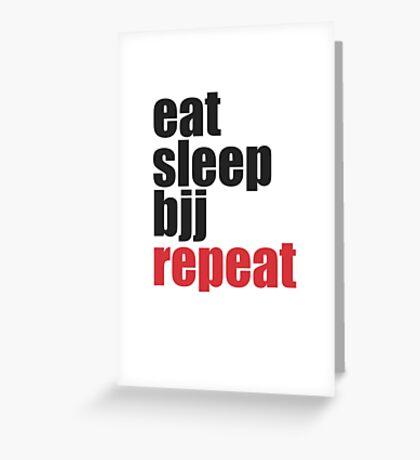 Eat Sleep BJJ Repeat (Brazilian Jiu Jitsu)  Greeting Card