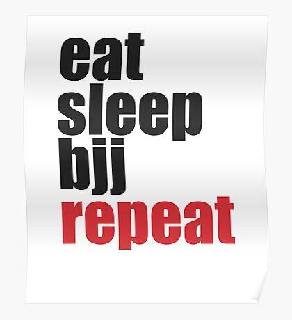 Eat Sleep BJJ Repeat (Brazilian Jiu Jitsu)  Poster