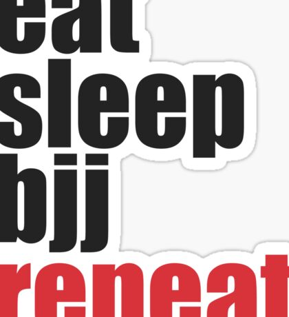 Eat Sleep BJJ Repeat (Brazilian Jiu Jitsu)  Sticker