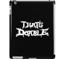 That's Doable iPad Case/Skin