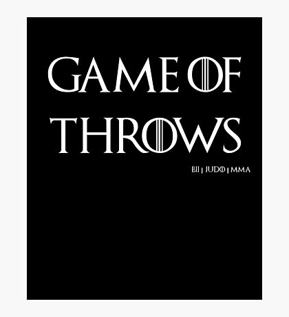 Game of Throws (BJJ, MMA, Judo) Photographic Print