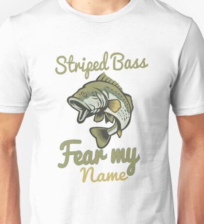 Striped Bass Fear My Name Angler Fishing Gift Unisex T-Shirt