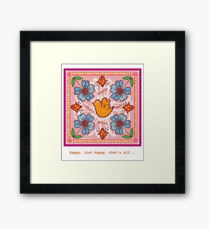 Just Happy That's All Framed Print