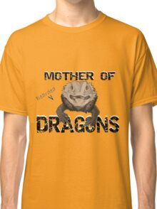 Mother of Bearded Dragons Classic T-Shirt