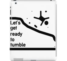 Let's get ready to tumble iPad Case/Skin