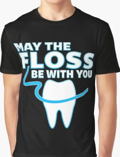May The Floss Be With You - Funny Dentist T Shirt Graphic T-Shirt