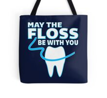 May The Floss Be With You - Funny Dentist T Shirt Tote Bag