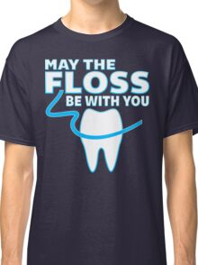May The Floss Be With You - Funny Dentist T Shirt Classic T-Shirt