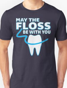 May The Floss Be With You - Funny Dentist T Shirt T-Shirt