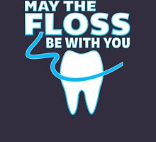 May The Floss Be With You - Funny Dentist T Shirt Unisex T-Shirt