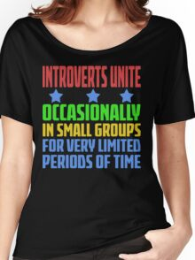 Introverts Unite - Occasionally In Small Groups For Very Limited Periods Of Time - Funny Social Anxiety  T Shirt Women's Relaxed Fit T-Shirt